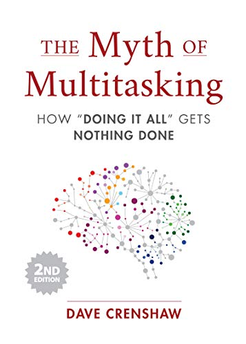 """The Myth of Multitasking: How """"Doing It All"""" Gets Nothing Done (2nd..."""