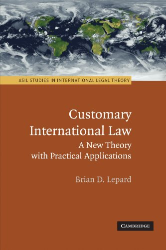 Compare Textbook Prices for Customary International Law: A New Theory with Practical Applications ASIL Studies in International Legal Theory Illustrated Edition ISBN 9780521138727 by Lepard, Brian D.