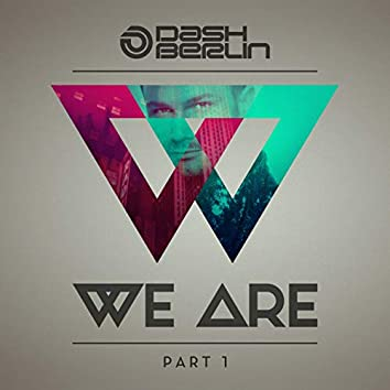 We Are, Pt. 1