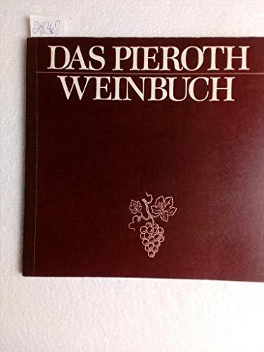 Das Pieroth-Weinbuch. Ein Leitfaden für den Weinfreund