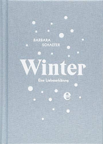 Winter: Eine Liebeserklärung