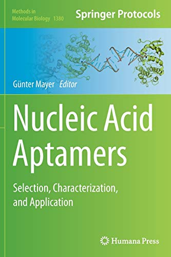 Nucleic Acid Aptamers: Selection, Characterization, and Application (Methods in Molecular Biology, Band 1380)