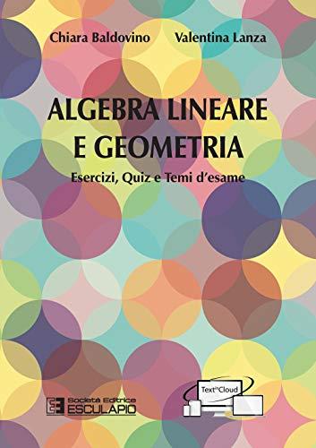 Algebra lineare e geometria. Esercizi quiz e temi d'esame
