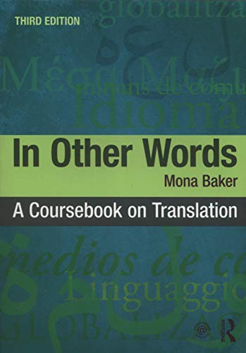 Compare Textbook Prices for In Other Words: A Coursebook on Translation 3 Edition ISBN 9781138666887 by Baker, Mona