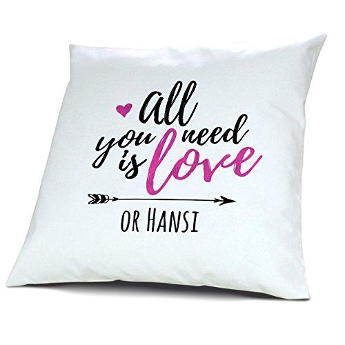 printplanet Kopfkissen mit Namen Hansi - Motiv All You Need is Love or, 40 cm, 100% Baumwolle, Kuschelkissen, Liebeskissen, Namenskissen, Geschenkidee