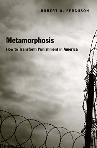 Image of Metamorphosis: How to Transform Punishment in America
