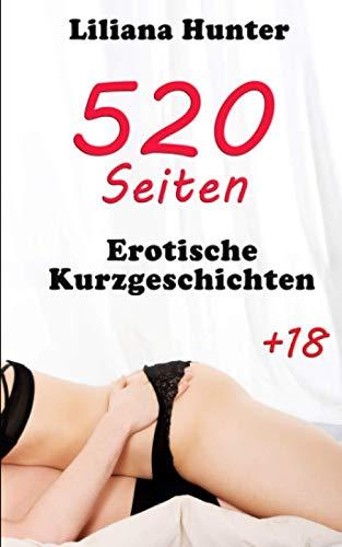 520 Seiten erotische Kurzgeschichten: ab 18 Jahren, tabulos und unzensiert