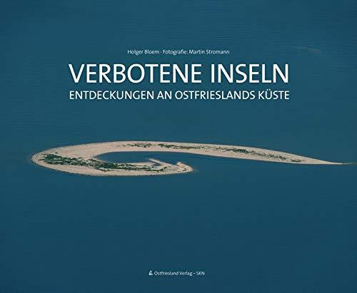 Verbotene Inseln: Entdeckungen an Ostfrieslands Küste