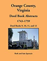 Orange County, Virginia Deed Book Abstracts, 1743-1759: Deed Books 9, 10, 11, and 12