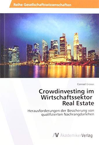 Crowdinvesting im Wirtschaftssektor Real Estate: Herausforderungen der Besicherung von qualifizierten Nachrangdarlehen