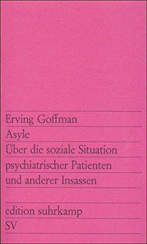 Asyle: Ãœber die soziale Situation psychiatrischer Patienten und anderer Insassen by Erving Goffman (1973-11-12)
