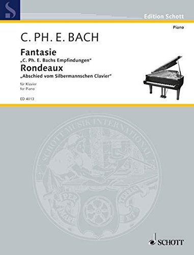 """Fantasie """"C.P.E. Bachs Empfindungen"""": und """"Abschied vom Silbermannschen Clavier"""" in einem Rondeaux (Urtext). Klavier. (Edition Schott)"""