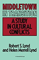 Middletown in Transition: A Study in Cultural Conflicts (Harvest/Hbj Book)