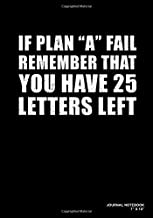 If Plan A Fail Remember That You Have 25 Letters Left: Journal, Notebook, Or Diary | 120 Blank Lined Pages | 7