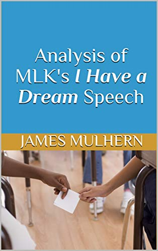 Analysis of MLK\'s I Have a Dream Speech (English Edition)