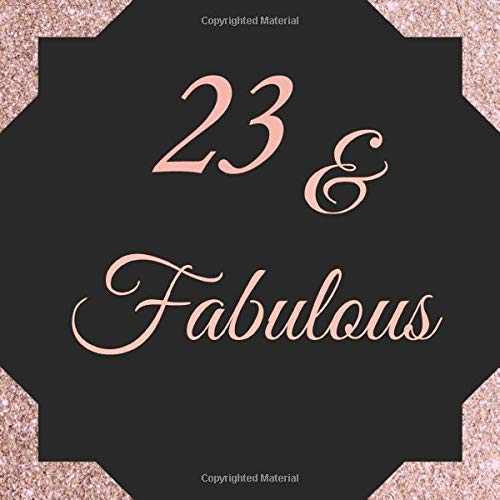 23 & Fabulous: 23rd Happy Birthday Guestbook Sign In, Keepsake Memory, Message Book for Birthday Party | Family, Friends...