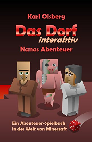 Das Dorf interaktiv: Nanos Abenteuer: Ein Abenteuer-Spielbuch in der Welt von Minecraft
