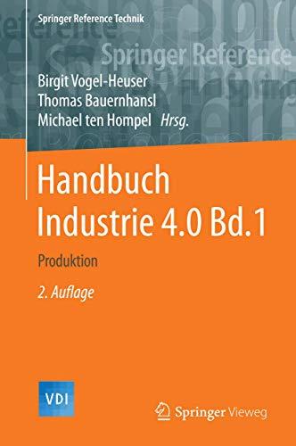 Handbuch Industrie 4.0 Bd.1: Produktion (Springer Reference Technik)