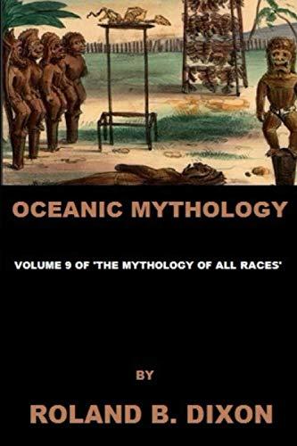 Oceanic Mythology: Volume 9 of 'The Mythology of All Races'