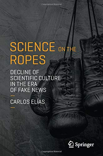 Science on the Ropes: Decline of Scientific Culture in the Era of Fake News