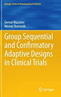 Group Sequential and Confirmatory Adaptive Designs in Clinical Trials (Springer Series in Pharmaceutical Statistics)