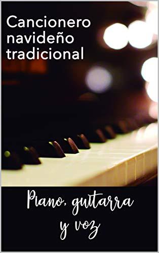 CANCIONERO NAVIDEÑO TRADICIONAL PIANO, GUITARRA Y VOZ (CANCIONEROS NAVIDEÑOS TRADICIONALES nº 1)