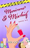 Manicures & Mischief (A Cozy Spa Mystery Book 6)