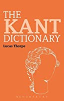The Kant Dictionary (Bloomsbury Philosophy Dictionaries)
