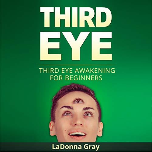 Third Eye: Third Eye Awakening for Beginners audiobook cover art
