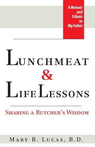 Lunchmeat & Life Lessons: Sharing a Butcher