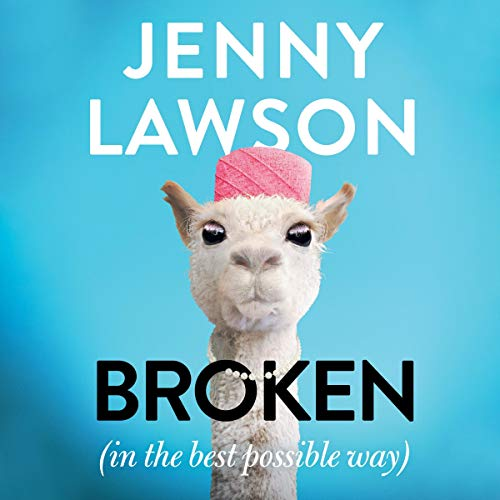 Broken: in the Best Possible Way