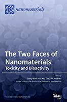The Two Faces of Nanomaterials: Toxicity and Bioactivity