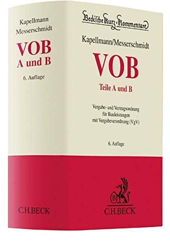VOB Teile A und B: Vergabe- und Vertragsordnung für Bauleistungen mit Vergabeverordnung (VgV) (Beck'sche Kurz-Kommentare, Band 58)