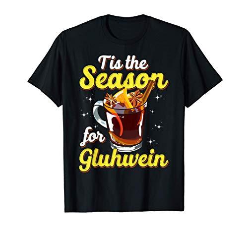Es la temporada de Gluhwein Vino caliente con especias amant Camiseta