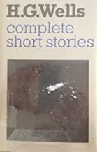 The Complete Short Stories of H.G. Wells by Wells, H. G. (1988) Hardcover