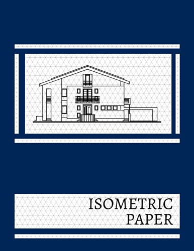 Isometric Paper: Isometric Graph Paper Notebook with Equilateral Triangles for 3D Shapes, Engineering, Architecture, Sculpture, 8.5 x 11 inches