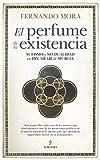 El Perfume de La existencia: Sufismo y no-dualidad en Ibn 'Arabī de Murcia (Al Ándalus)