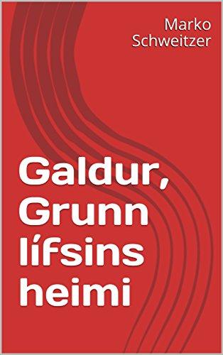Galdur, Grunn lífsins heimi (Icelandic Edition)