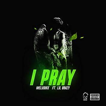 I Pray (feat. Lil Brazy)
