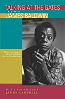 Talking at the Gates: A Life of James Baldwin : With a New Afterword
