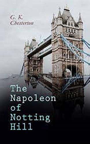 The Napoleon of Notting Hill (Annotated Original Edition) (English Edition)