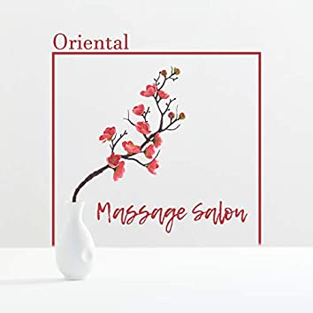 Oriental Massage Salon – Exotic Spa & Wellness Music with Nature Sounds, Relaxing Massage Session, Aromatherapy, Beauty Treatments, Oasis, Time for You
