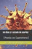 99 días y 1 estado de alarma: (Poesía en Cuarentena)