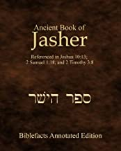 Ancient Book Of Jasher: Referenced In Joshua 10:13; 2 Samuel 1:18; And 2 Timothy 3:8 PDF