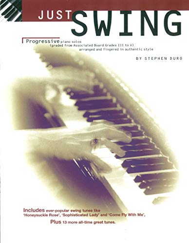 Just Swing: Progressive Piano Solos Grades III - V. Für Klavier & Gitarre(mit Akkordsymbolen)