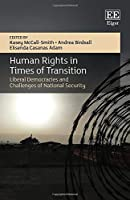 Human Rights in Times of Transition: Liberal Democracies and Challenges of National Security