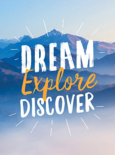 Dream. Explore. Discover.: Inspiring Quotes to Spark Your Wanderlust (Gift)