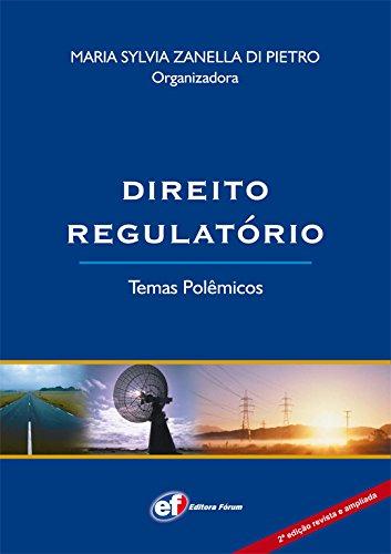 Direito regulatório: temas polêmicos
