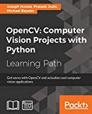 OpenCV: Computer Vision Projects with Python