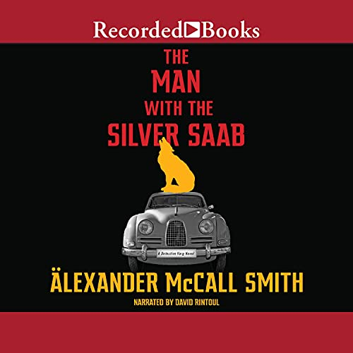 The Man with the Silver Saab Audiobook By Alexander McCall Smith cover art
